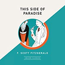 This Side of Paradise (AmazonClassics Edition) Audiobook by F. Scott Fitzgerald Narrated by Dick Hill