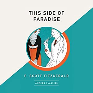 This Side of Paradise (AmazonClassics Edition) Hörbuch