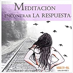 Meditacion Para En Contrar La Respuesta [Meditation for Making the Right Decisions]