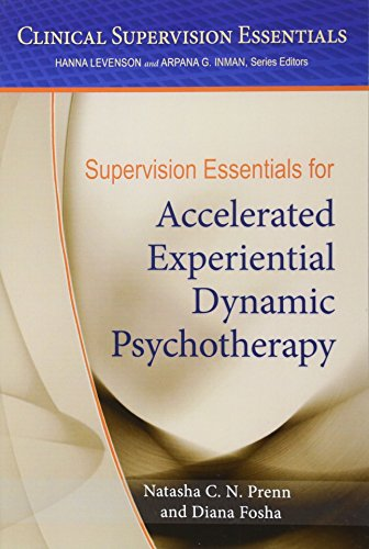 Supervision Essentials for Accelerated Experiential Dynamic Psychotherapy