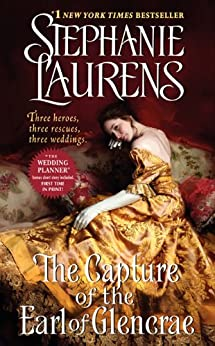 The Capture of the Earl of Glencrae (Cynster Sisters Trilogy Book 3) by [Laurens, Stephanie]