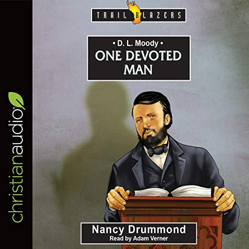 D.L. Moody: One Devoted Man: Trailblazers Series