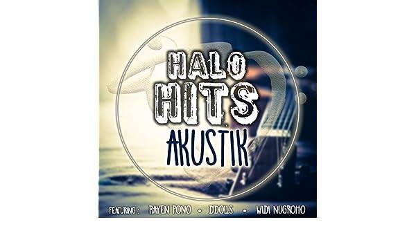 Halo Hits Akustik By Rayen Pono D Dolls Widi Nugroho On Amazon Music Amazon Com