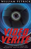 Video Verite and Other Stories, William Petrick, 0980235537