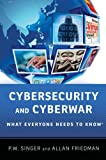 Book cover for Cybersecurity and Cyberwar: What Everyone Needs to Know