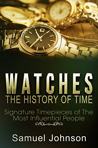 Watches Collectible Antiques (Watches: The History of Time: Signature Timepieces of The Most Influential People)