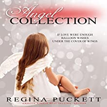 Angel Collection Audiobook by Regina Puckett Narrated by Leena Emsley