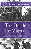 img - for The Battle of Zama: A History of One of the Greatest Battles of All Time book / textbook / text book