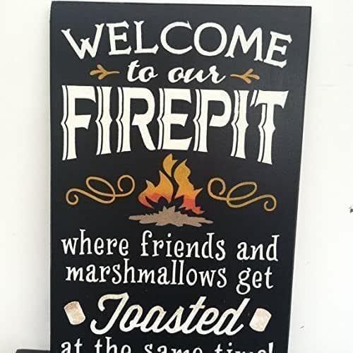 The Country Nook Signs - Amazon.com: WELCOME TO OUR FIRE PIT.. Where Friends And Marshmallows
