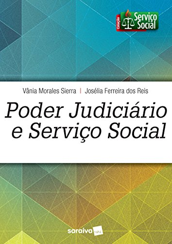 Poder Judiciário e Serviço Social -Coleção Serviço Social
