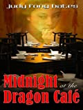 Midnight at the Dragon Cafe, Judy Fong Bates, 1597226092