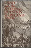 Land and the National Question in Ireland, 1858-82, Paul Bew, 0391009605