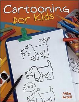 cartooning for kids mike artell 9781402701115 amazon com books