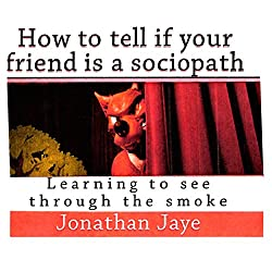How to Tell If Your Friend Is a Sociopath
