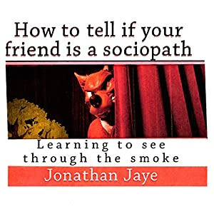 How to Tell If Your Friend Is a Sociopath Audiobook