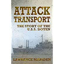 Attack Transport: The Story Of The U.S.S. Doyen