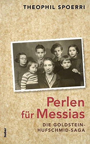 Perlen für Messias: Die Goldstein-Hufschmid-Saga