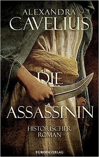 Die Assassinin: Historischer Roman