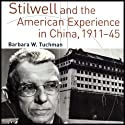 Stilwell and the American Experience in China, 1911-45 Audiobook by Barbara W. Tuchman Narrated by Pam Ward
