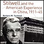 Stilwell and the American Experience in China, 1911-45 | Barbara W. Tuchman