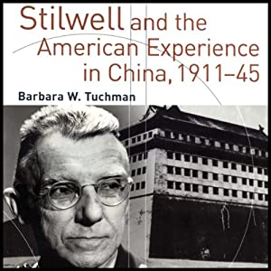 Stilwell and the American Experience in China, 1911-45 Audiobook