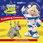 Lunar Jim: Crashing Comets | BBC Audiobooks, full cast