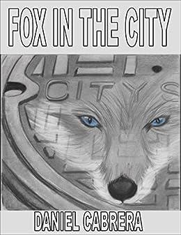Fox In the City by [Cabrera, Daniel]