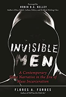 Book Cover: Invisible Men: A Contemporary Slave Narrative in the Era of Mass Incarceration