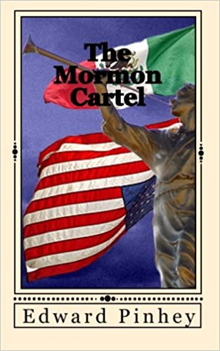 The Mormon Cartel: Edward L Pinhey: 9781456585372: Amazon ...