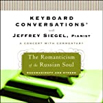 Keyboard Conversations: The Romanticism of the Russian Soul | Jeffrey Siegel