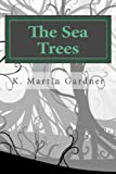 The Sea Trees, K Gardner, 1492905666