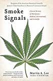 Smoke Signals: A Social History of Marijuana - Medical, Recreational and Scientific