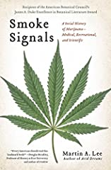 """Hallelujah and glory be to Smoke Signals, Martin Lee's bodacious new book…Lee chronicles everything and everyone worth chronicling in the annals of marijuana"" (High Times).This is the great American pot story, a dramatic social exploration o..."