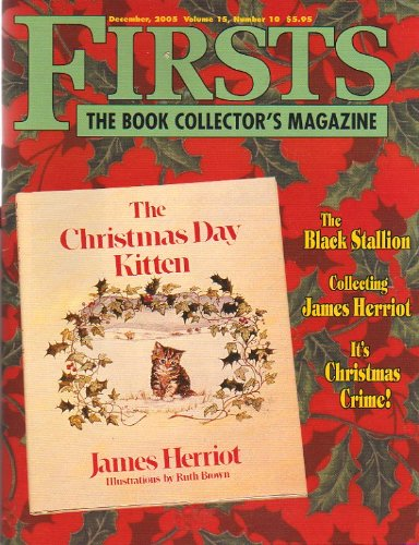 (Firsts The Book Collector's Magazine December, 2005. Volume 15, Number 10. Collecting James Herriot. The Black Stallion; It's Christmas Crime.)