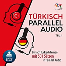 Türkisch Parallel Audio - Einfach Türkisch Lernen mit 501 Sätzen in Parallel Audio - Teil 1 (Volume 1) | Livre audio Auteur(s) : Lingo Jump Narrateur(s) : Lingo Jump