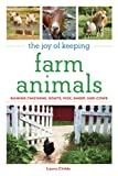 The Joy of Keeping Farm Animals, Laura Childs and Geoff Hansen, 1602397457