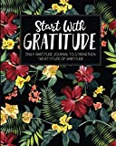 Start With Gratitude: Daily Gratitude Journal To