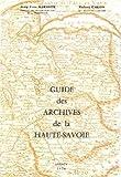 img - for Guide des Archives de la Haute-Savoie (French Edition) book / textbook / text book