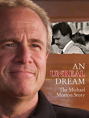 An Unreal Dream: The Michael Morton Story