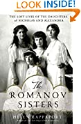 #8: The Romanov Sisters: The Lost Lives of the Daughters of Nicholas and Alexandra