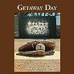 Getaway Day | Ken White