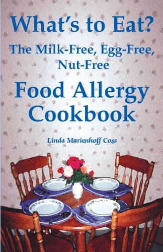 What?s to Eat? The Milk-Free, Egg-Free, Nut-Free Food Allergy Cookbook