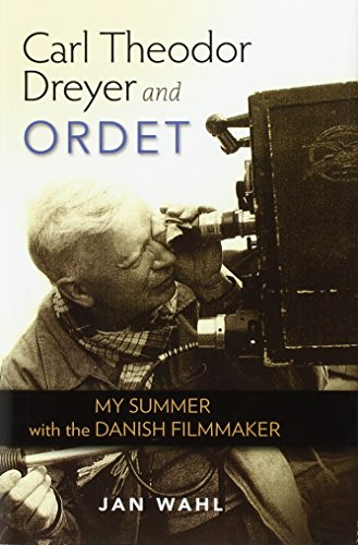 Carl Theodor Dreyer and Ordet: My Summer with the Danish Filmmaker (Screen Classics)