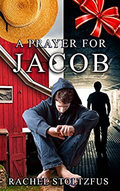 A Lancaster Amish Prayer for Jacob (A Lancaster Amish Home for Jacob Book 2)