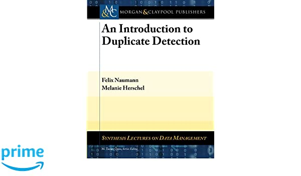 An Introduction to Duplicate Detection (Synthesis Lectures
