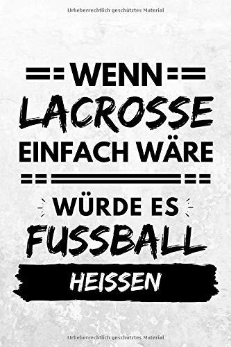 Wenn Lacrosse einfach wäre würde es Fußball heißen: Notizbuch liniert | 15 x 23cm (ca. A5) | 126 Seiten por Marcel Doll