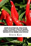 Herb Handbook: Discover the Culinary Uses of Herbs ,Herbs that Heal and Health Benefits of Herbs and Spices