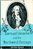 img - for Samuel Hearne and the Northwest Passage Hardcover book / textbook / text book