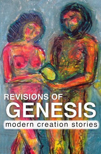 Revisions of Genesis: Seven Modern Creation Stories