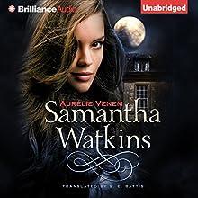 Samantha Watkins, Book 1: Chronicles of an Extraordinary Ordinary Life | Livre audio Auteur(s) : Aurélie Venem, Stacey E. Battis - translator Narrateur(s) : Amy McFadden